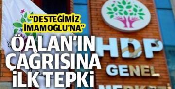 HDP'den Öcalan'ın çağrısına ilk açıklama: Desteğimiz İmamoğlu'na