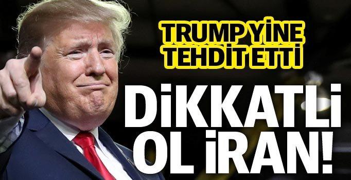 Trump'tan İran'a: Tehditlerin, dönüp sana zarar verir